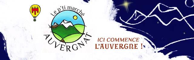 Le P'ti Marché Auvergnat – Ici commence l'Auvergne !