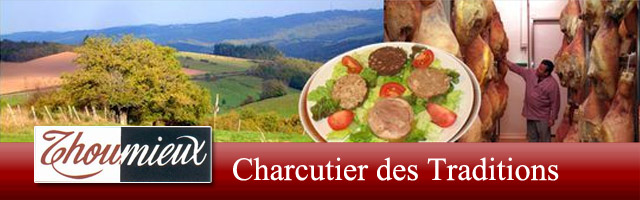 Charcuterie Thoumieux, salaison traditionnelle Auvergnate